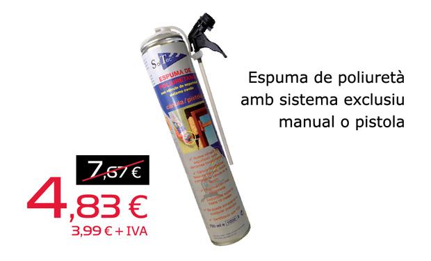 Espuma de poliuretà amb sistema exclusiu manual o pistola, per només 4,83€.