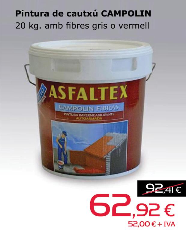 Pintura de cautxú impermeabilitzant CAMPOLIN 20kg. amb fibres gris o vermell, per només 62,92€.
