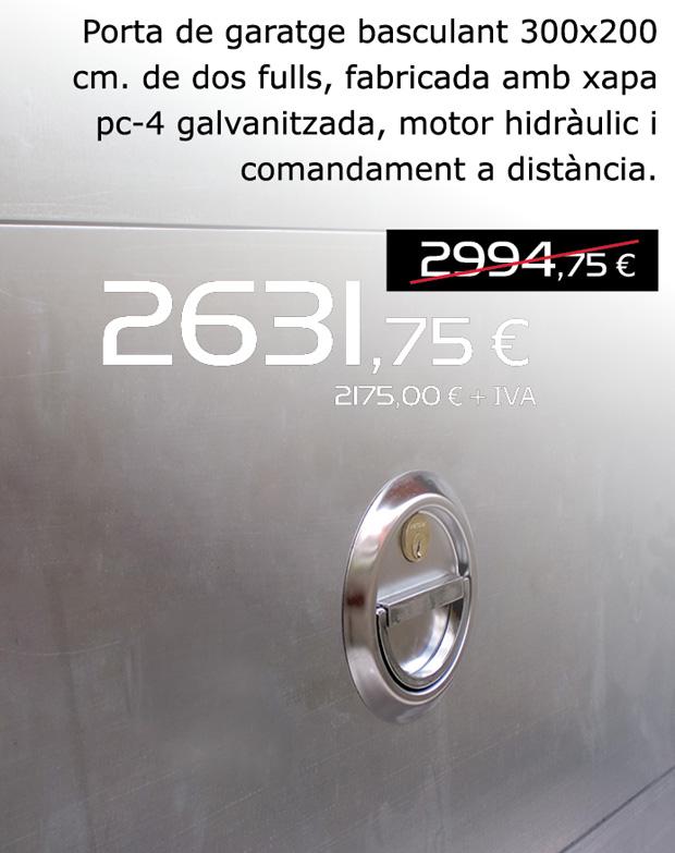 Porta de garatge basculant 300x200 cm. de dos fulls, fabricada amb xapa PC-4 galvanitzada, motor hidràulic i comandament a distància.