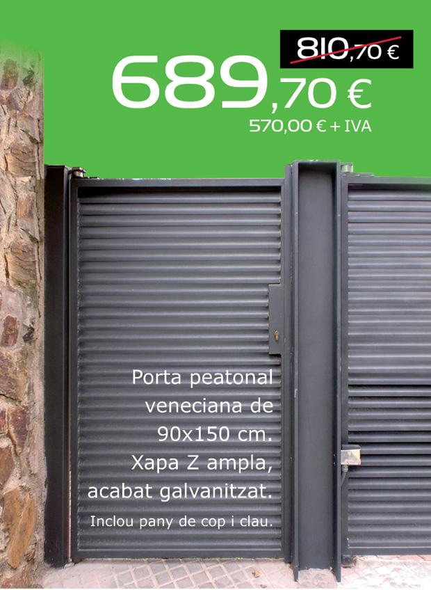 Porta peatonal veneciana de 90x150cm. Xapa Z ampla, acabat galvanitzat. Inclou pany de cop i clau. Ara per només 689,70€.